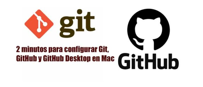 2 minutos para configurar Git, GitHub y GitHub Desktop en Mac