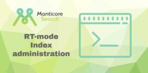Administración-de-índices-en-modo-de-tiempo-real-de-búsqueda-de-Manticore