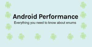Cómo las enumeraciones pueden afectar el rendimiento de las aplicaciones de Android